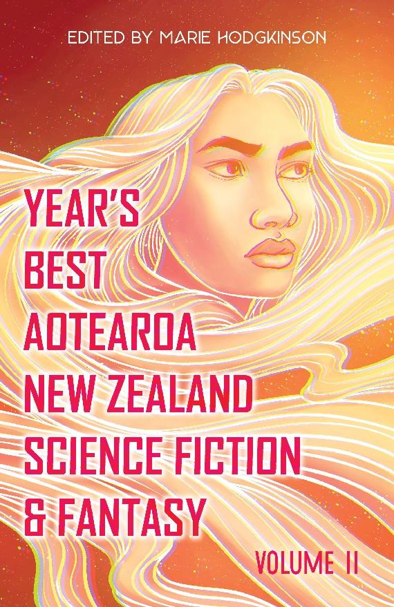Year's Best Aotearoa NZ Sci-Fi & Fantasy cover